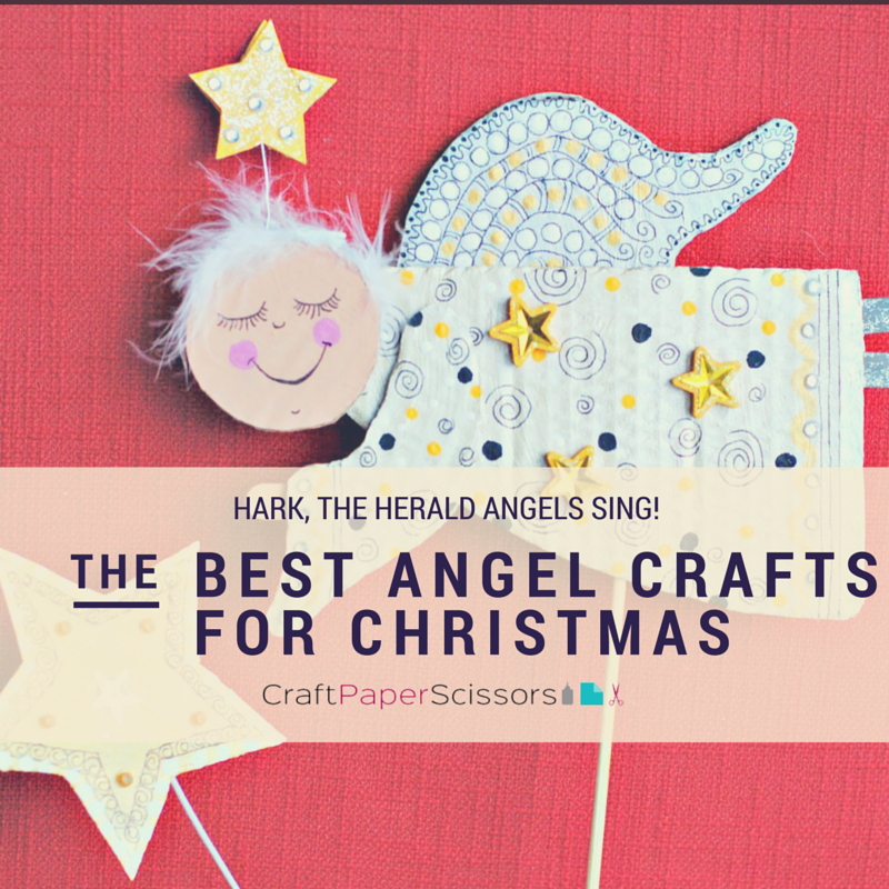 The Best Angel Crafts for Christmas