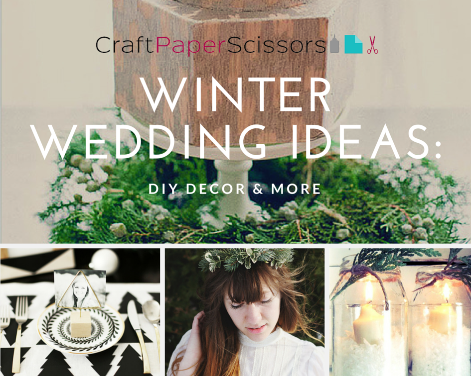 Winter Wedding Ideas: DIY Decor & More