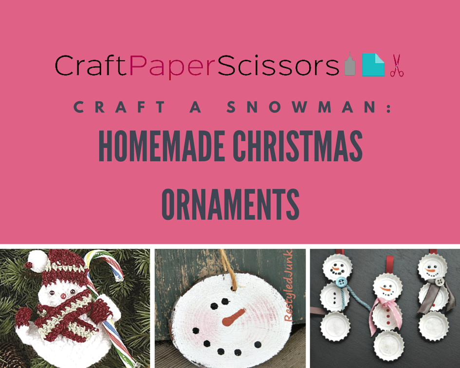 Craft a Snowman: Homemade Christmas Ornaments