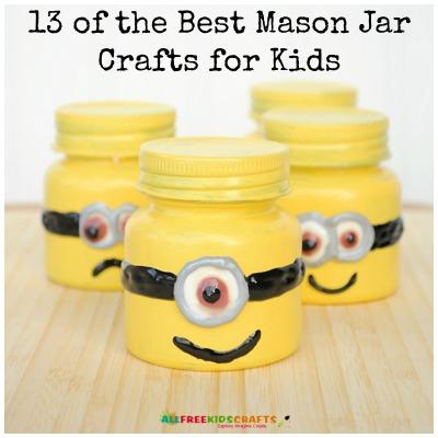 13 Of The Best Mason Jar Crafts For Kids Craft Paper Scissors
